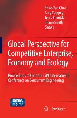 Global Perspective for Competitive Enterprise, Economy and Ecology: Proceedings of the 16th ISPE International Conference on Concurrent Engineering - Advanced Concurrent Engineering (Paperback)