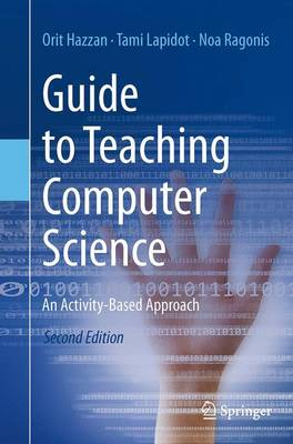 Guide to Teaching Computer Science: An Activity-Based Approach (Paperback)