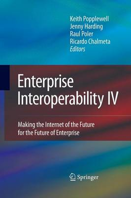 Enterprise Interoperability IV: Making the Internet of the Future for the Future of Enterprise - Proceedings of the I-ESA Conferences 5 (Paperback)