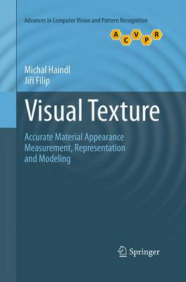 Visual Texture: Accurate Material Appearance Measurement, Representation and Modeling - Advances in Computer Vision and Pattern Recognition (Paperback)