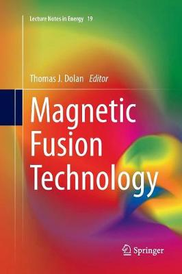 Magnetic Fusion Technology - Lecture Notes in Energy 19 (Paperback)