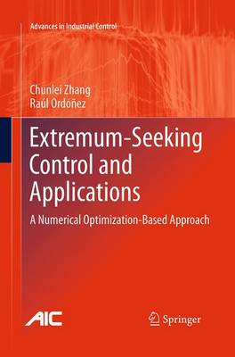 Extremum-Seeking Control and Applications: A Numerical Optimization-Based Approach - Advances in Industrial Control (Paperback)