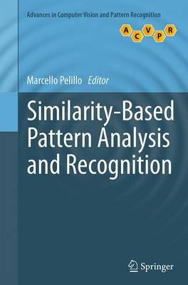 Similarity-Based Pattern Analysis and Recognition - Advances in Computer Vision and Pattern Recognition (Paperback)