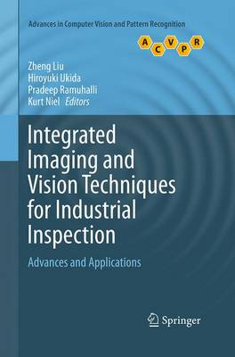 Integrated Imaging and Vision Techniques for Industrial Inspection: Advances and Applications - Advances in Computer Vision and Pattern Recognition (Paperback)