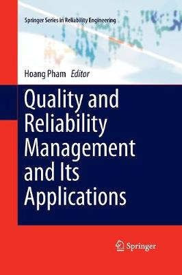 Quality and Reliability Management and Its Applications - Springer Series in Reliability Engineering (Paperback)