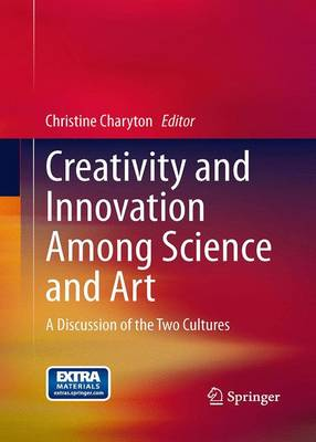 Creativity and Innovation Among Science and Art: A Discussion of the Two Cultures (Paperback)
