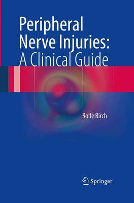 Peripheral Nerve Injuries: A Clinical Guide (Paperback)