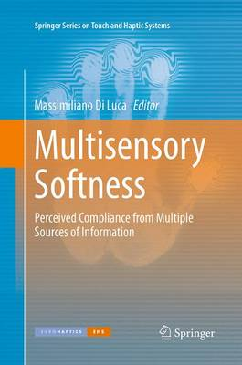 Multisensory Softness: Perceived Compliance from Multiple Sources of Information - Springer Series on Touch and Haptic Systems (Paperback)