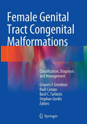 Female Genital Tract Congenital Malformations: Classification, Diagnosis and Management (Paperback)