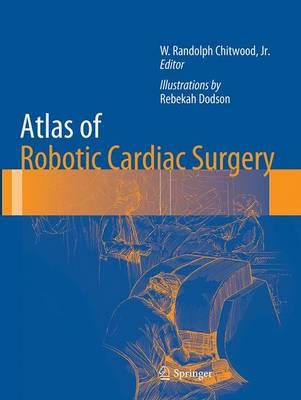 Atlas of Robotic Cardiac Surgery (Paperback)