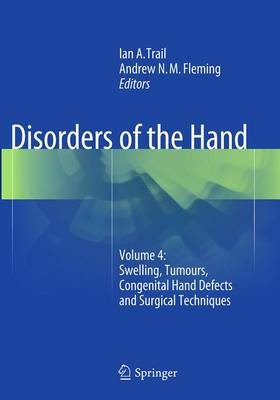 Disorders of the Hand: Volume 4: Swelling, Tumours, Congenital Hand Defects and Surgical Techniques (Paperback)