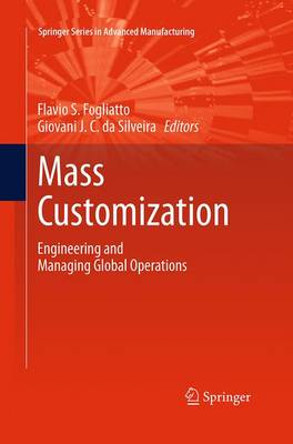 Mass Customization: Engineering and Managing Global Operations - Springer Series in Advanced Manufacturing (Paperback)