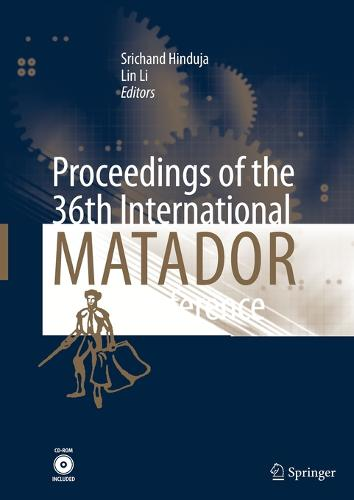 Proceedings of the 36th International MATADOR Conference (Paperback)