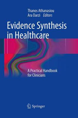 Evidence Synthesis in Healthcare: A Practical Handbook for Clinicians (Paperback)