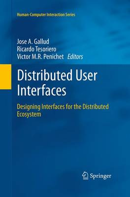 Distributed User Interfaces: Designing Interfaces for the Distributed Ecosystem - Human-Computer Interaction Series (Paperback)