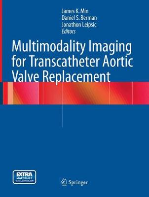 Multimodality Imaging for Transcatheter Aortic Valve Replacement (Paperback)
