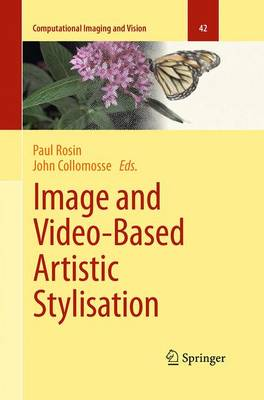 Image and Video-Based Artistic Stylisation - Computational Imaging and Vision 42 (Paperback)