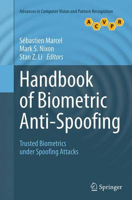 Handbook of Biometric Anti-Spoofing: Trusted Biometrics under Spoofing Attacks - Advances in Computer Vision and Pattern Recognition (Paperback)