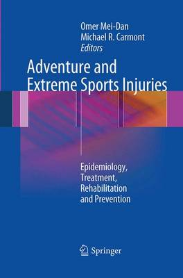 Adventure and Extreme Sports Injuries: Epidemiology, Treatment, Rehabilitation and Prevention (Paperback)