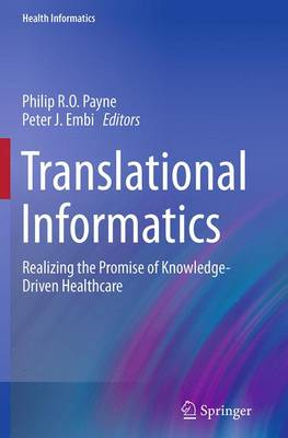 Translational Informatics: Realizing the Promise of Knowledge-Driven Healthcare - Health Informatics (Paperback)