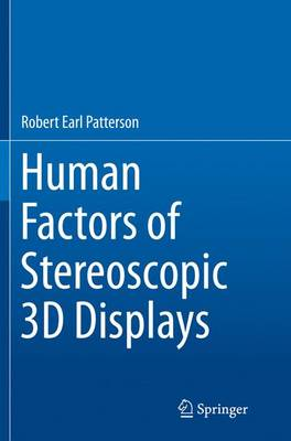 Human Factors of Stereoscopic 3D Displays (Paperback)