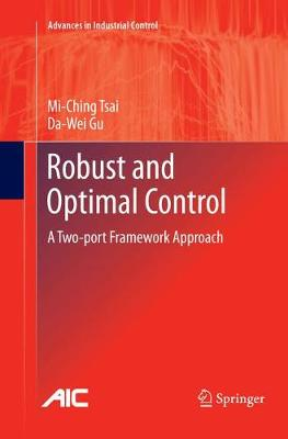 Robust and Optimal Control: A Two-port Framework Approach - Advances in Industrial Control (Paperback)