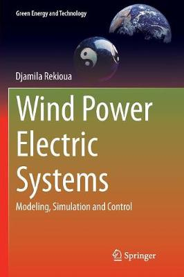 Wind Power Electric Systems: Modeling, Simulation and Control - Green Energy and Technology (Paperback)
