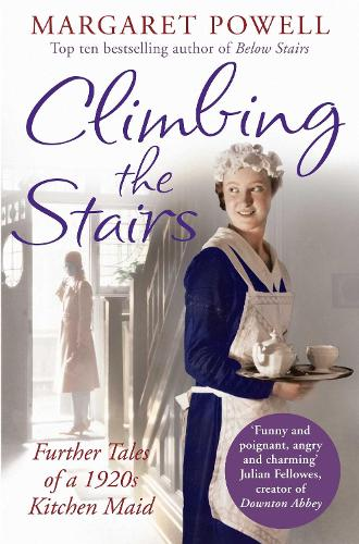 Climbing the Stairs: From kitchen maid to cook; the heartwarming memoir of a life in service (Paperback)