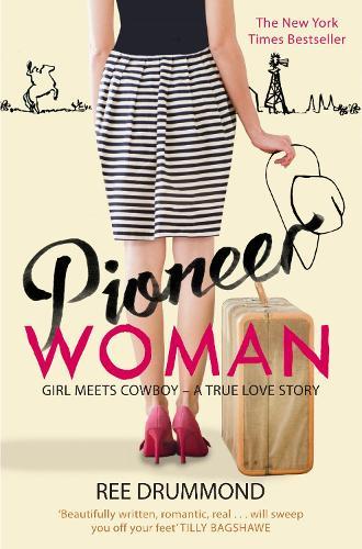 Pioneer Woman: Girl Meets Cowboy - A True Love Story (Paperback)