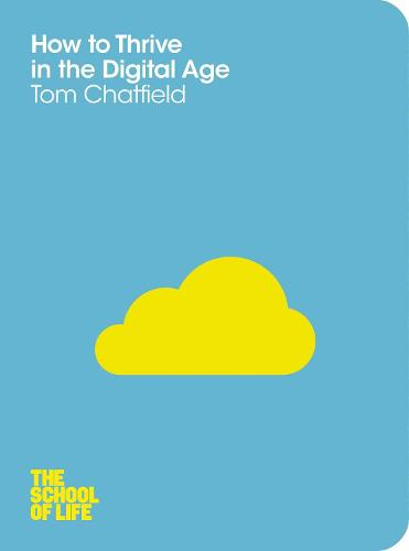 How to Thrive in the Digital Age - The School of Life (Paperback)