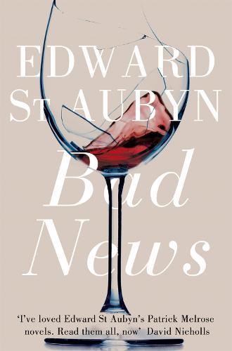 Bad News - The Patrick Melrose Novels (Paperback)