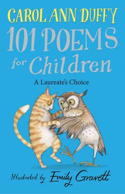 A Laureate's Choice - 101 Poems for Children Chosen by Carol Ann Duffy (Hardback)