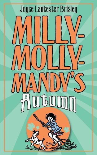 Milly-Molly-Mandy's Autumn - The World of Milly-Molly-Mandy (Hardback)