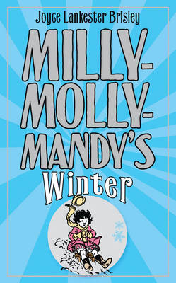 Milly-Molly-Mandy's Winter - The World of Milly-Molly-Mandy (Hardback)