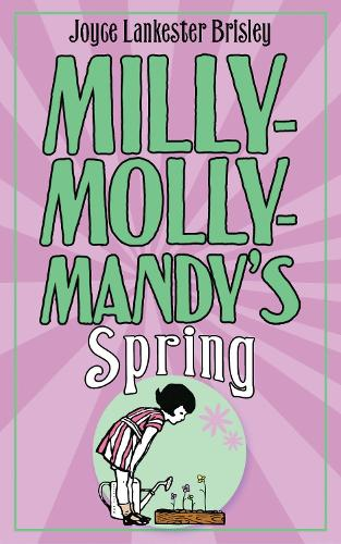 Milly-Molly-Mandy's Spring - The World of Milly-Molly-Mandy (Hardback)