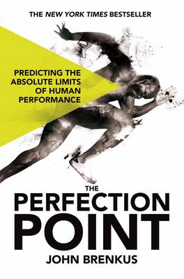 The Perfection Point: Predicting the Absolute Limits of Human Performance (Paperback)
