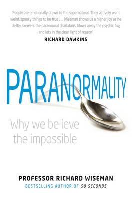 Paranormality: Why We Believe the Impossible (Paperback)