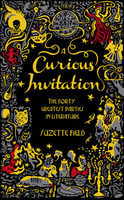 A Curious Invitation: The Forty Greatest Parties in Literature (Hardback)