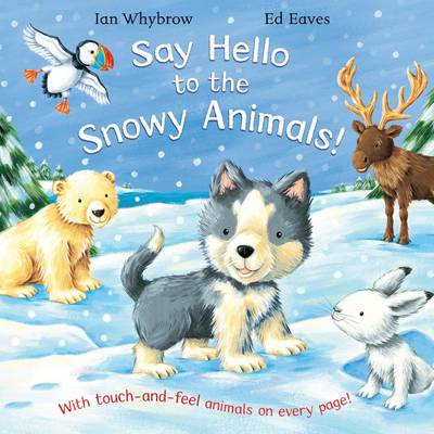 Say Hello to the Snowy Animals! - Say Hello (Paperback)