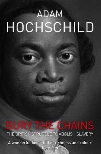 Bury the Chains: The British Struggle to Abolish Slavery (Paperback)