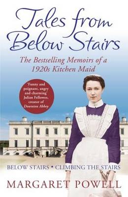 Tales from Below Stairs: The Bestselling Memoirs of a 1920s Kitchen Maid (Paperback)