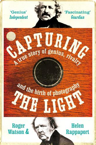 Capturing the Light: The birth of photography (Paperback)