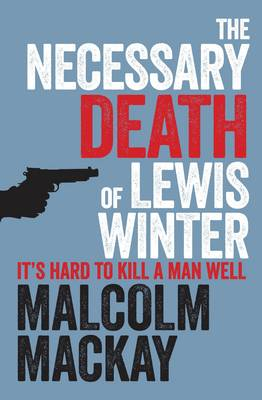 The Necessary Death of Lewis Winter - The Glasgow Trilogy 1 (Paperback)