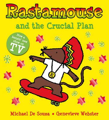 Rastamouse and the Crucial Plan (Paperback)