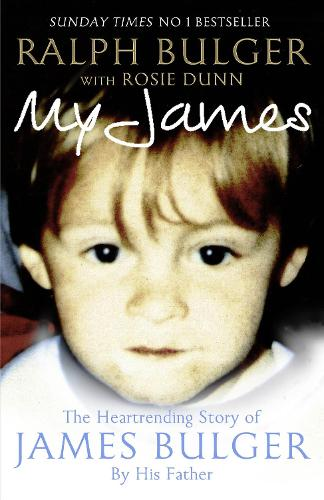 My James: The Heartrending Story of James Bulger by His Father (Paperback)