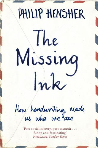 The Missing Ink: How Handwriting Made Us Who We Are (Paperback)