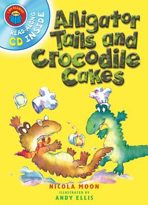 I am Reading with CD: Alligator Tails and Crocodile Cakes (Paperback)
