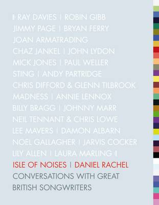 Isle of Noises: Conversations with great British songwriters (Hardback)