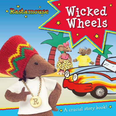 Rastamouse: Wicked Wheels (Paperback)