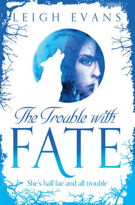 The Trouble With Fate - Mystwalker (Paperback)